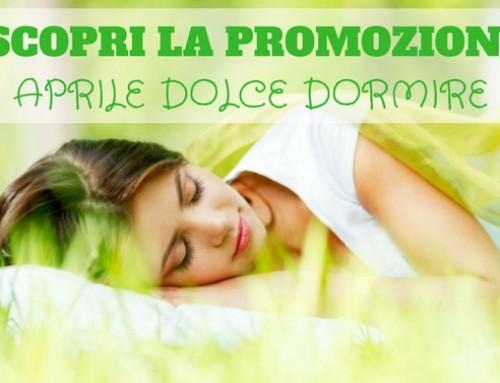 """Promozione """"Aprile dolce dormire"""" 2021"""